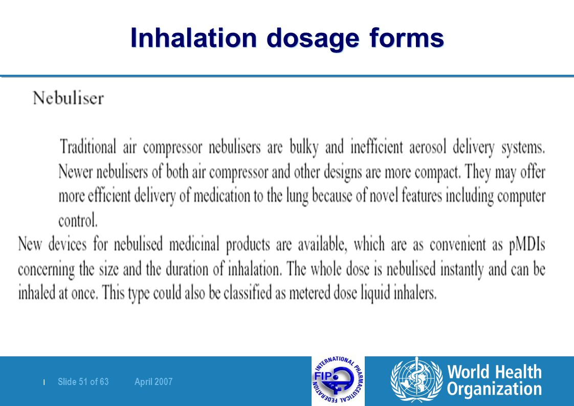 | Slide 51 of 63 April 2007 Inhalation dosage forms