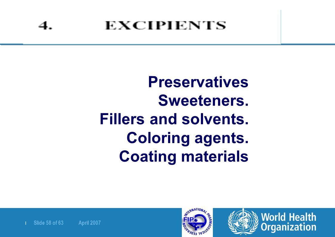 | Slide 58 of 63 April 2007 Preservatives Sweeteners.