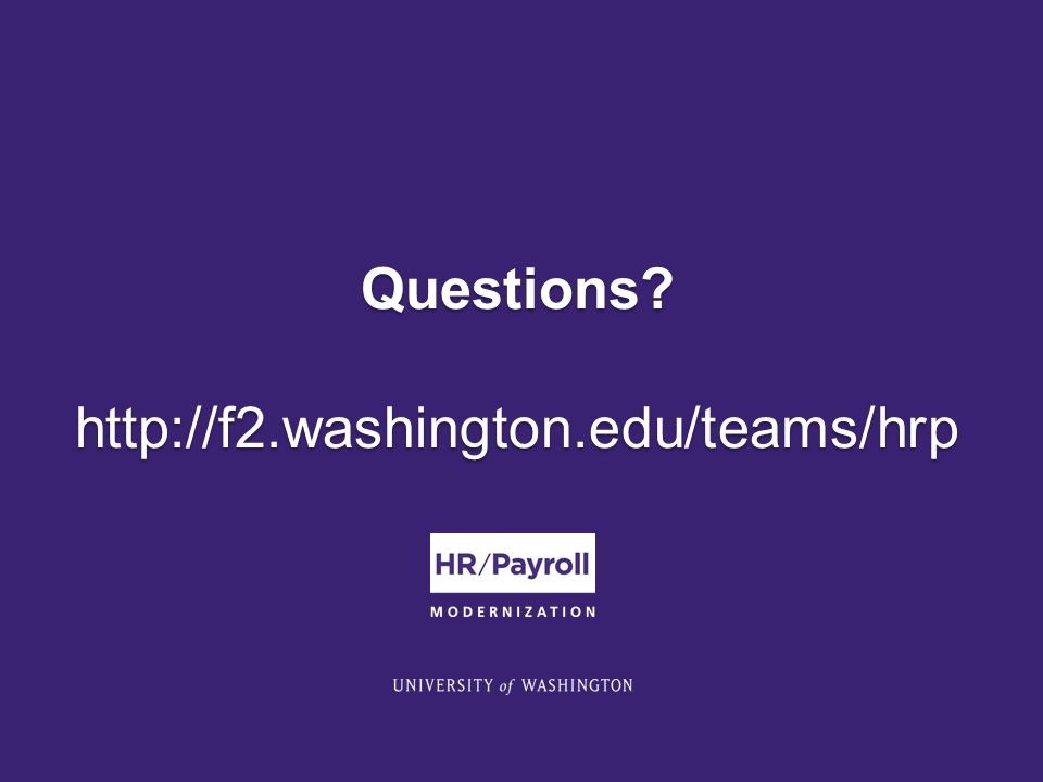 Questions? http://f2.washington.edu/teams/hrp Questions? http://f2.washington.edu/teams/hrp