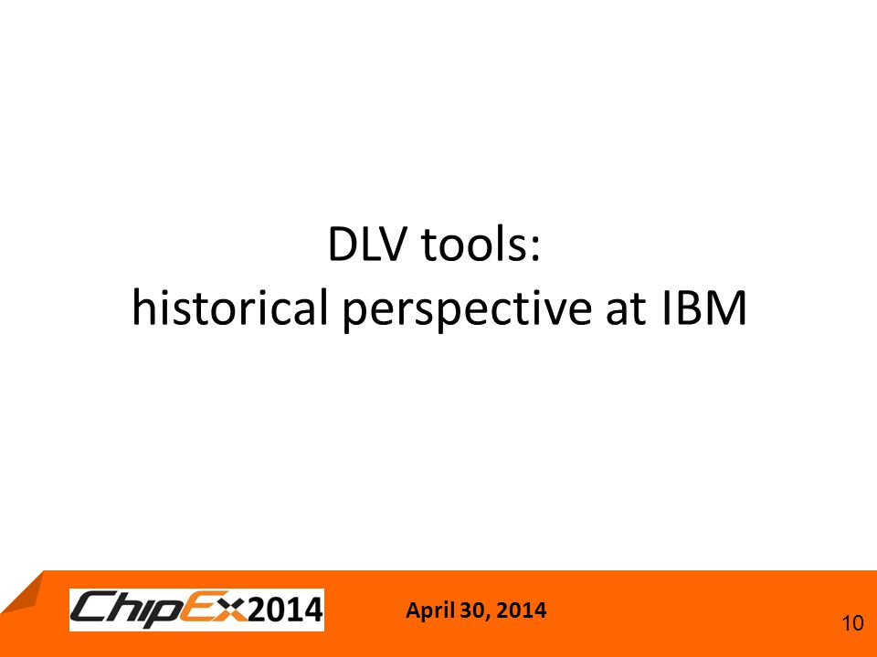 April 30, DLV tools: historical perspective at IBM