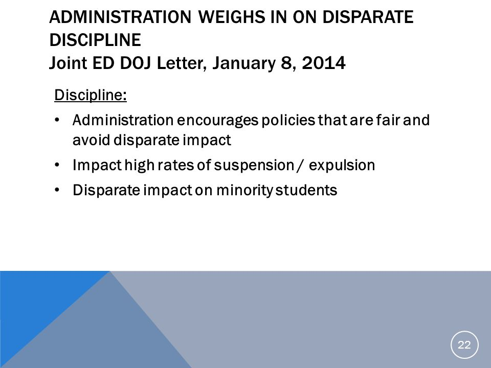 ADMINISTRATION WEIGHS IN ON DISPARATE DISCIPLINE Joint ED DOJ Letter, January 8, 2014 Discipline: Administration encourages policies that are fair and