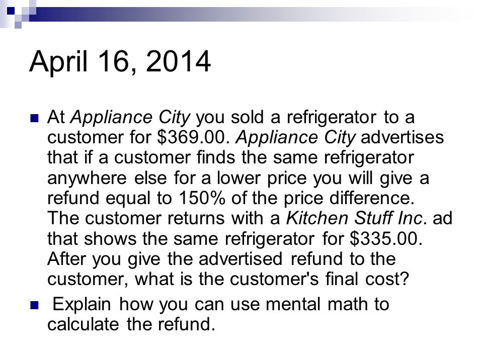 April 16, 2014 At Appliance City you sold a refrigerator to a customer for $369.00.