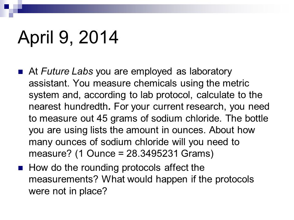 April 9, 2014 At Future Labs you are employed as laboratory assistant.