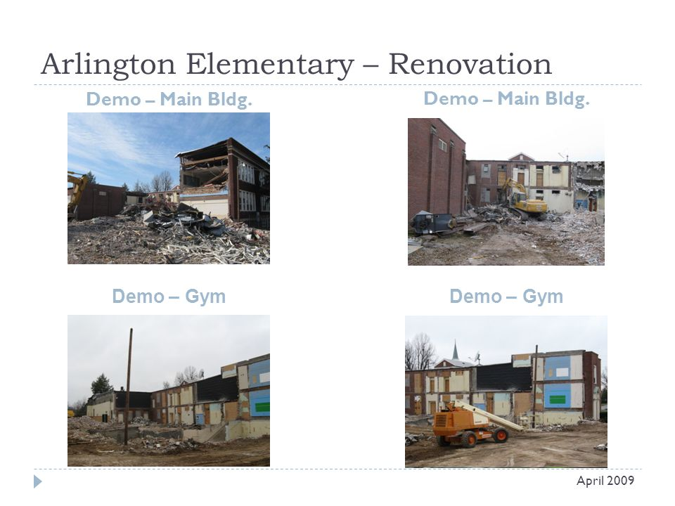 Arlington Elementary – Renovation Demo – Main Bldg. April 2009 Demo – Gym