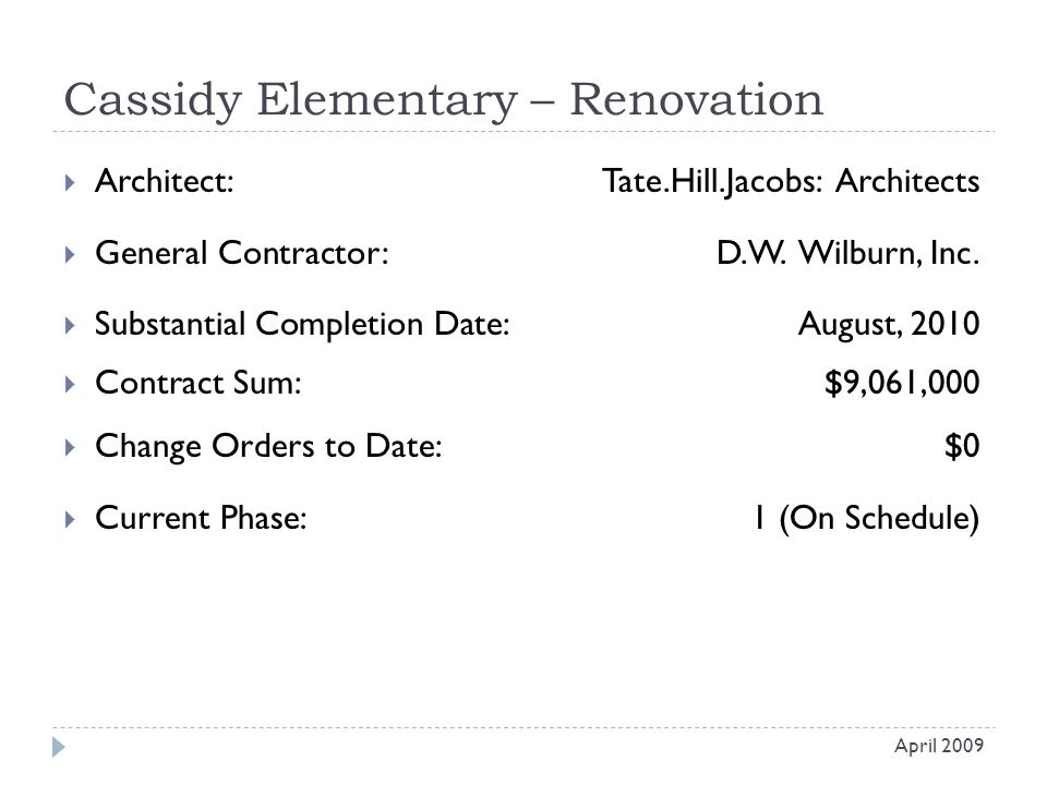Cassidy Elementary – Renovation  Architect: Tate.Hill.Jacobs: Architects  General Contractor: D.W. Wilburn, Inc.  Substantial Completion Date:Augus