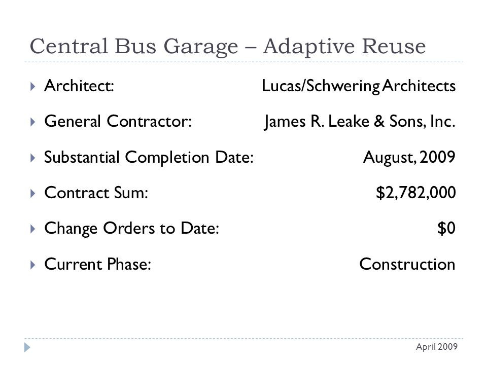 Central Bus Garage – Adaptive Reuse  Architect: Lucas/Schwering Architects  General Contractor: James R.