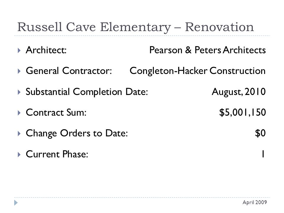 Russell Cave Elementary – Renovation  Architect: Pearson & Peters Architects  General Contractor: Congleton-Hacker Construction  Substantial Comple
