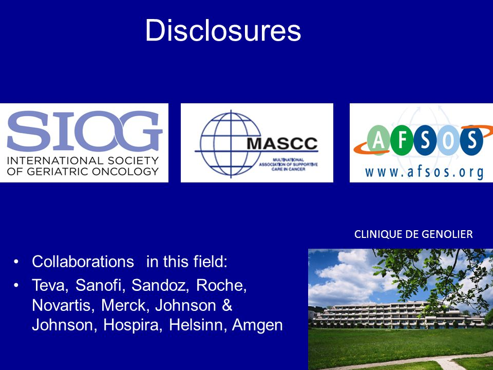Disclosures Collaborations in this field: Teva, Sanofi, Sandoz, Roche, Novartis, Merck, Johnson & Johnson, Hospira, Helsinn, Amgen CLINIQUE DE GENOLIER