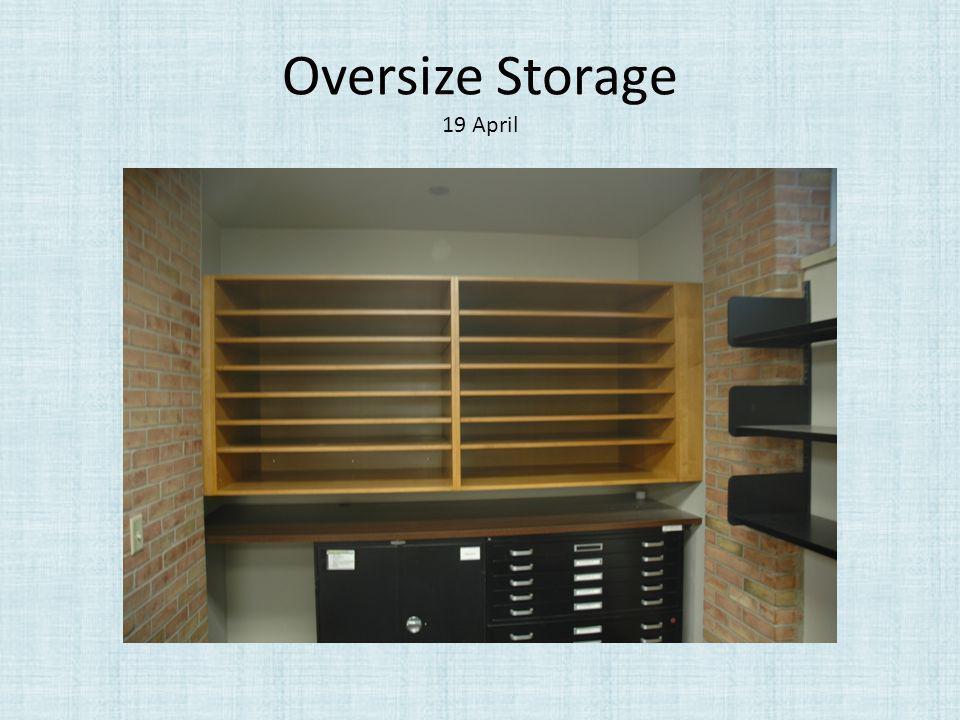 Oversize Storage 19 April