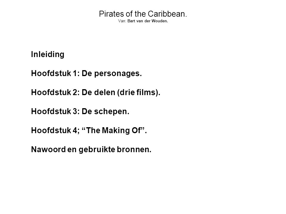 Pirates of the Caribbean. Van: Bart van der Wouden.
