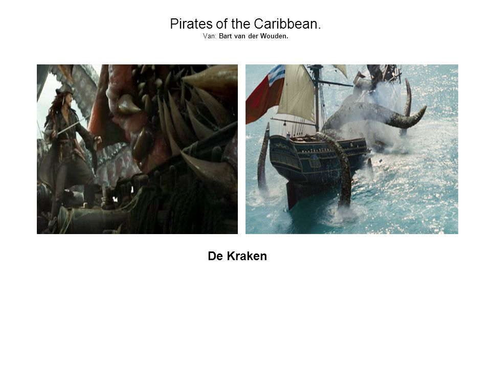 Pirates of the Caribbean. Van: Bart van der Wouden. De Kraken