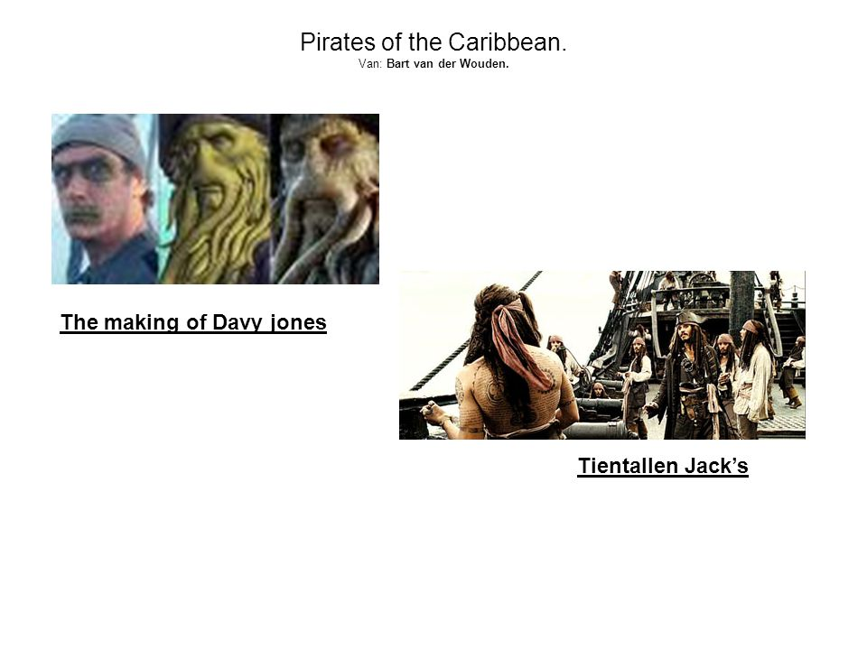 Pirates of the Caribbean. Van: Bart van der Wouden. The making of Davy jones Tientallen Jack's