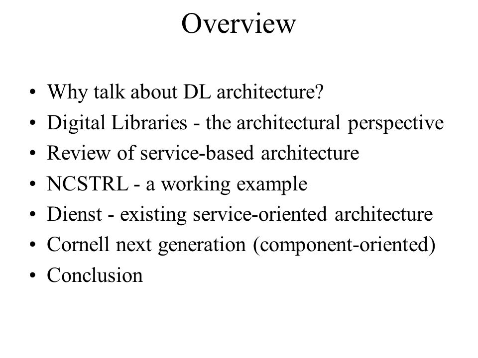 Overview Why talk about DL architecture.