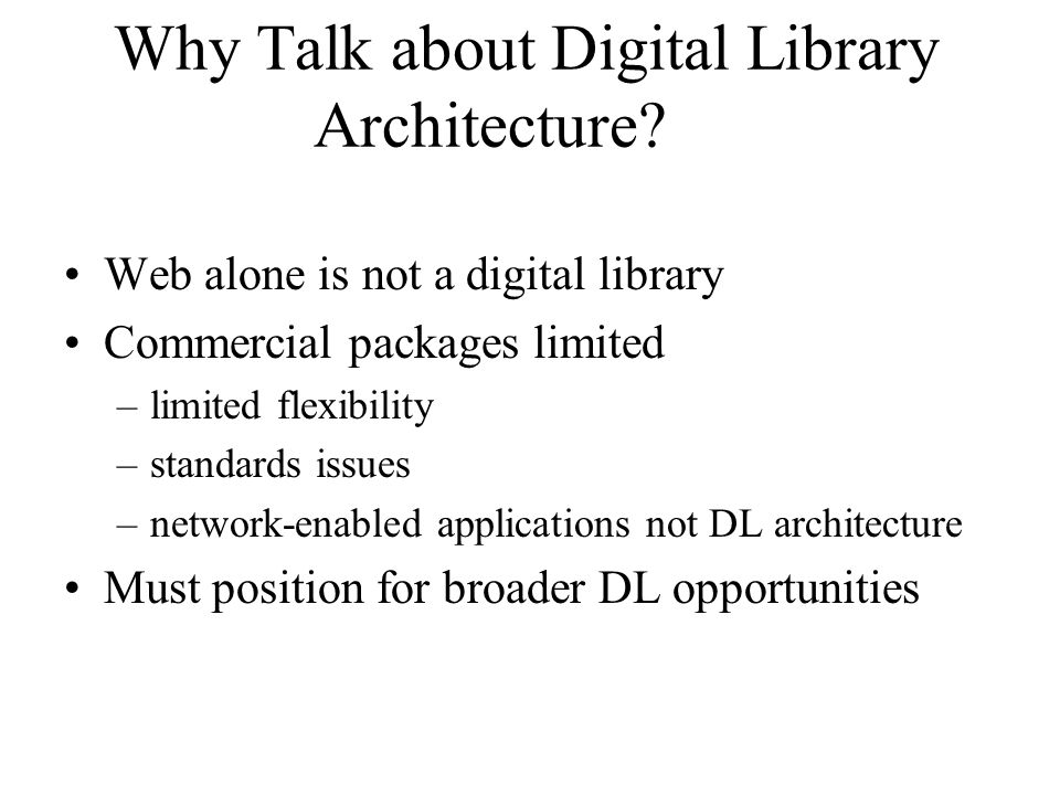 Why Talk about Digital Library Architecture.