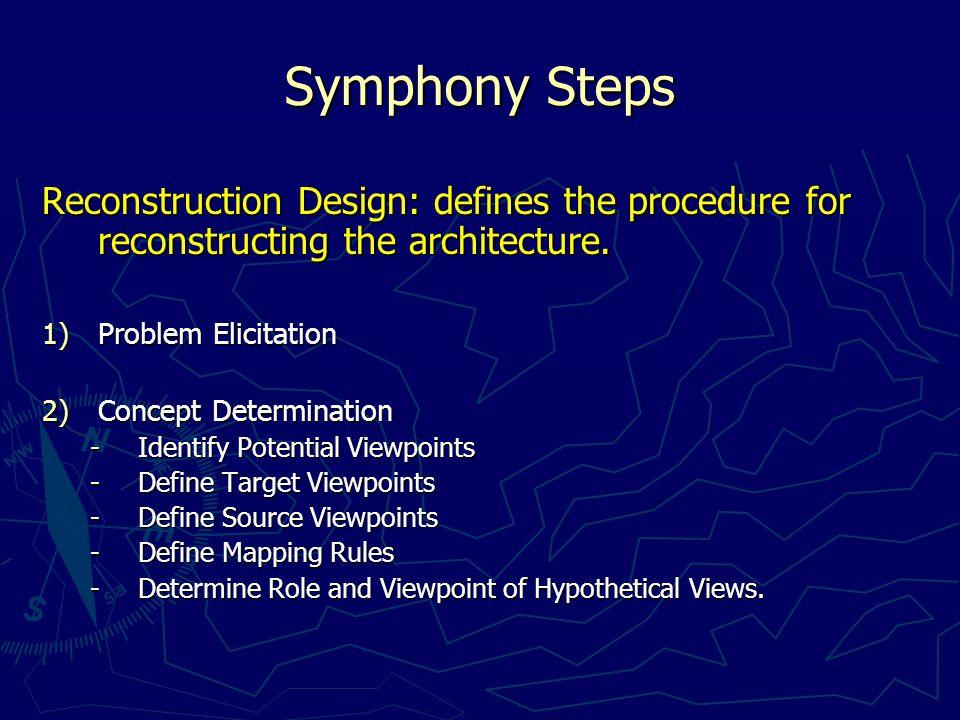 Symphony Steps Reconstruction Design: defines the procedure for reconstructing the architecture.