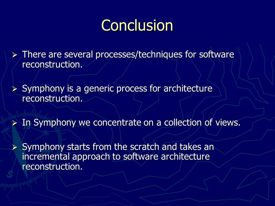 Conclusion  There are several processes/techniques for software reconstruction.