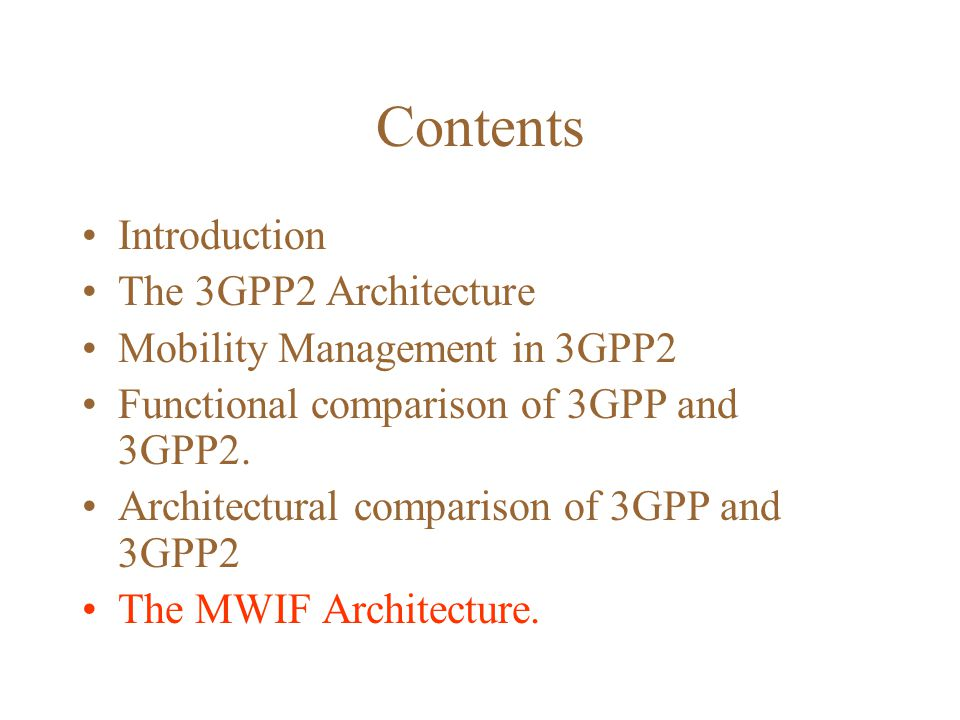 Contents Introduction The 3GPP2 Architecture Mobility Management in 3GPP2 Functional comparison of 3GPP and 3GPP2.