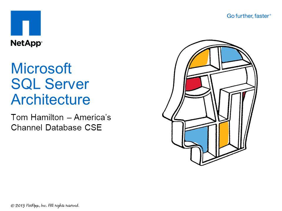 Tom Hamilton – America's Channel Database CSE Microsoft SQL Server Architecture