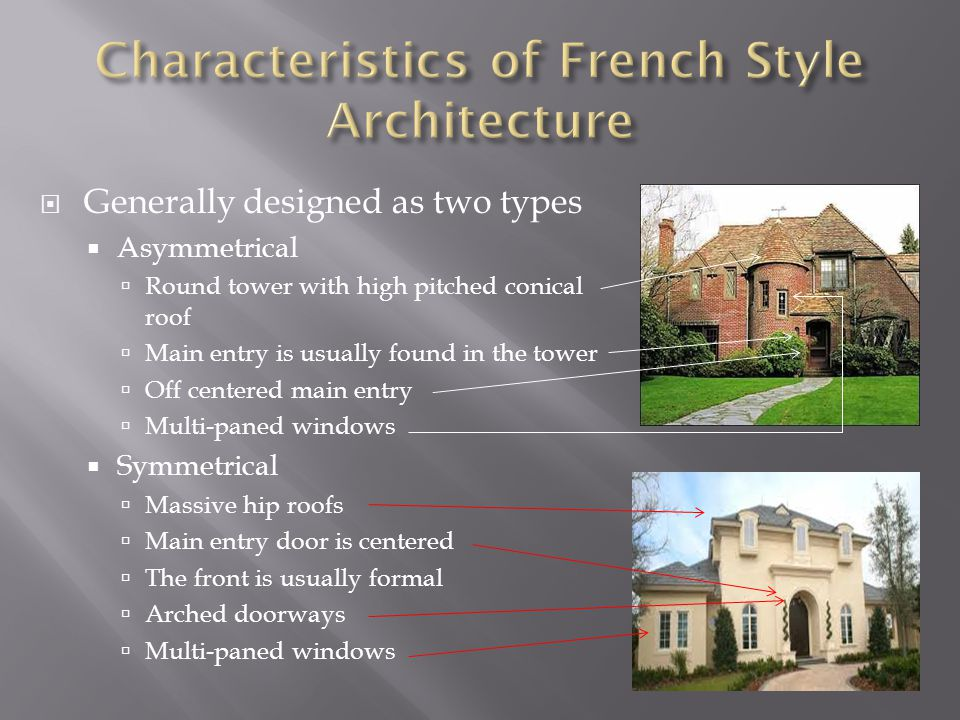  http://www.designevolutions.com/architectu ralstyles/frenchhouseplans.html#.UgECaFbD- ig http://www.designevolutions.com/architectu ralstyles/frenchhouseplans.html#.UgECaFbD- ig  http://www.realtor.com/home-garden/home- styles/french-style.aspx?source=web http://www.realtor.com/home-garden/home- styles/french-style.aspx?source=web