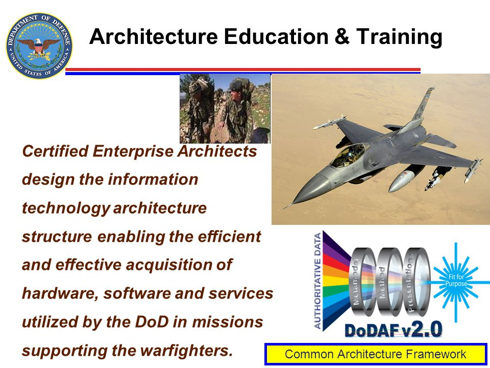 Architecture Education & Training Common Architecture Framework Certified Enterprise Architects design the information technology architecture structu