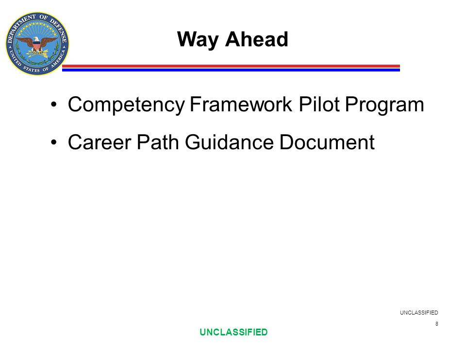 Way Ahead Competency Framework Pilot Program Career Path Guidance Document UNCLASSIFIED 8
