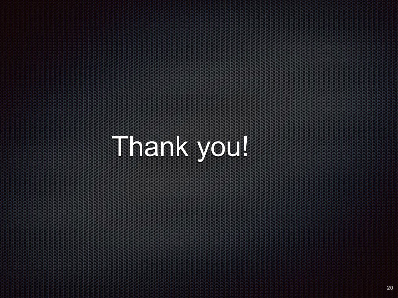 Thank you! 20