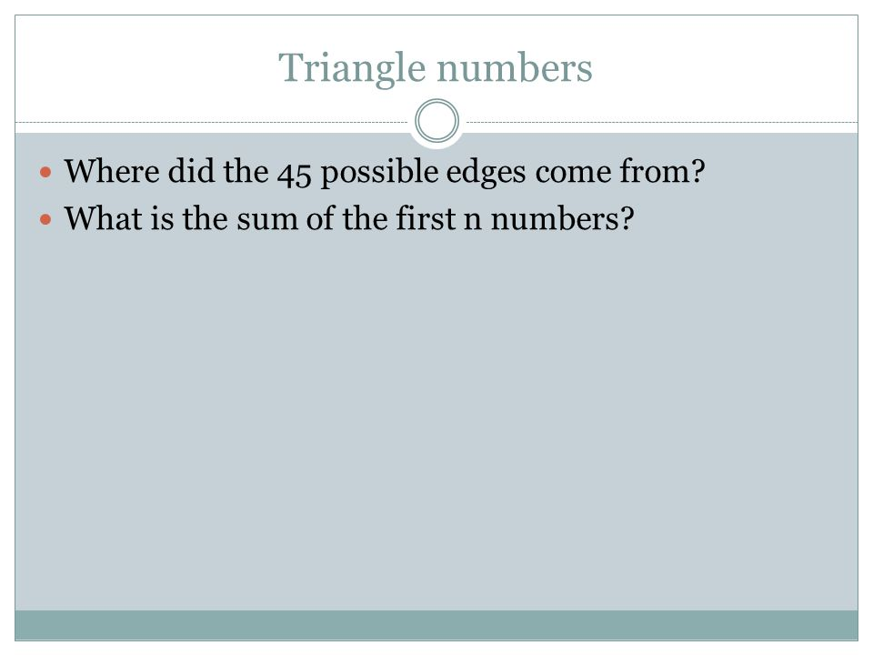 Triangle numbers Where did the 45 possible edges come from What is the sum of the first n numbers