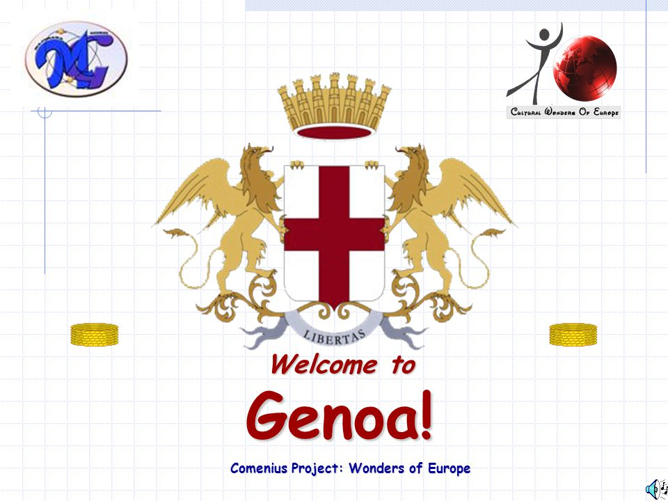 Welcome to Genoa! Comenius Project: Wonders of Europe