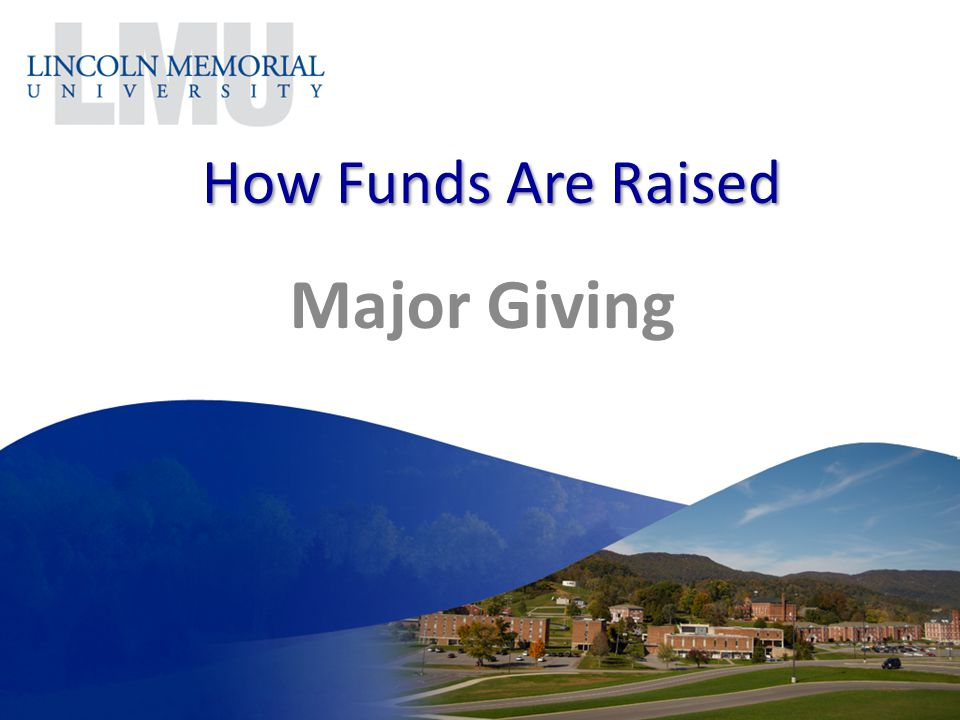 How Funds Are Raised Major Giving