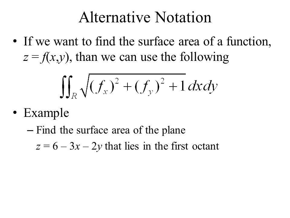 Surface Integrals of Vector Fields We can cancel scalars to get Example – The surface will be the parabaloid, 0 ≤ z ≤ 1 with the vector field – Should our integral be positive or negative.