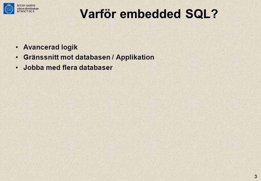 IV1351 ht2010 nikos dimitrakas KTH/ICT/SCS 4 Java embedded SQL Javaprogram JDBC-driver (JDBC-ODBC bridge + ODBC-driver) Databas