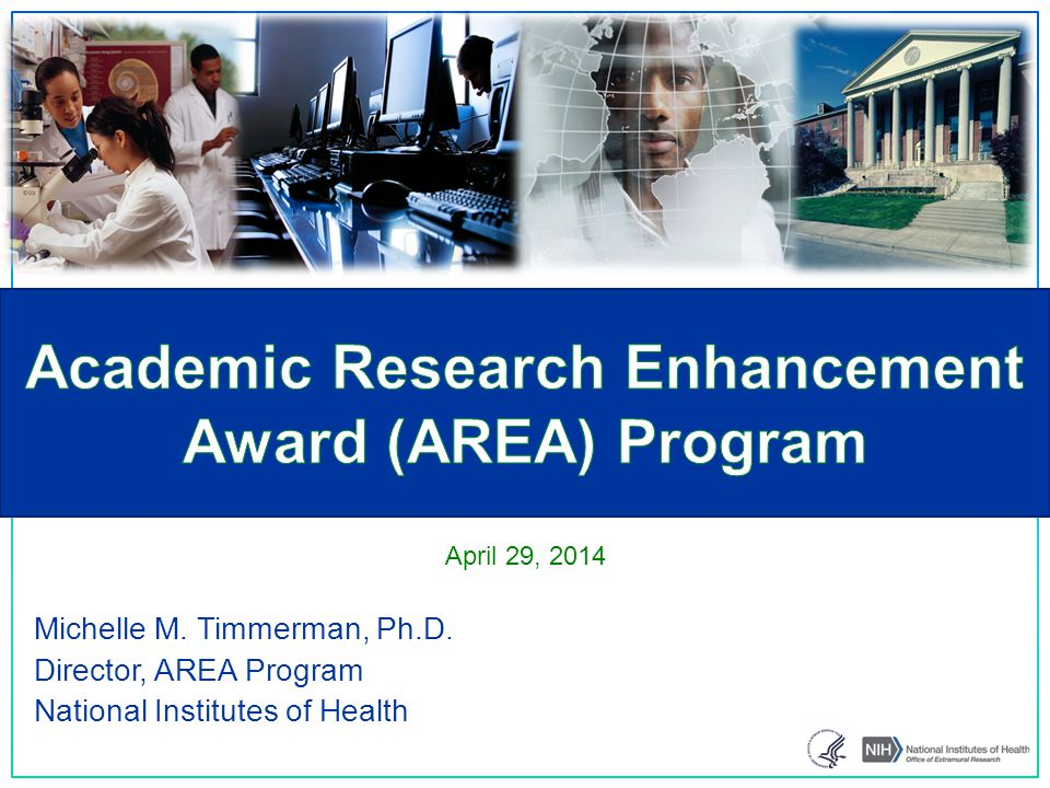 Michelle M. Timmerman, Ph.D. Director, AREA Program National Institutes of Health April 29, 2014