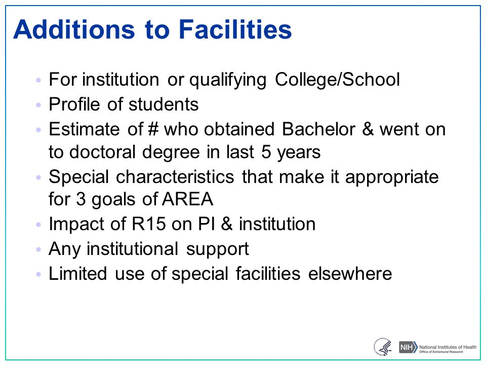 Additions to Facilities For institution or qualifying College/School Profile of students Estimate of # who obtained Bachelor & went on to doctoral deg