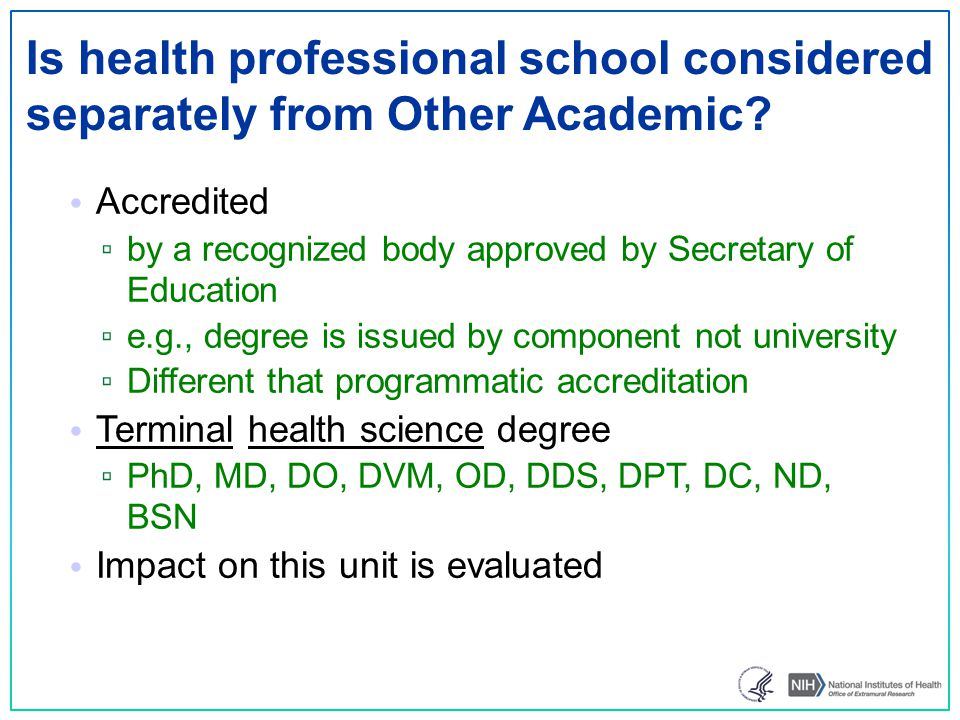 Is health professional school considered separately from Other Academic? Accredited ▫ by a recognized body approved by Secretary of Education ▫ e.g.,
