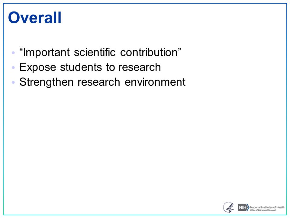 """Overall """"Important scientific contribution"""" Expose students to research Strengthen research environment"""