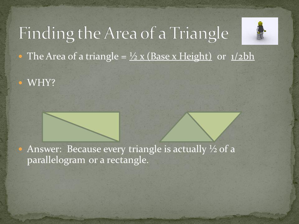 The height of this triangle is 5. Area = ½ b h = ½ (8) (5) = 20 square units 10 65 83.4
