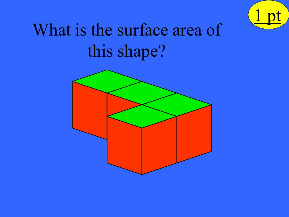 The surface area of this shape is 8 green squares + 10 red squares = 18 square units