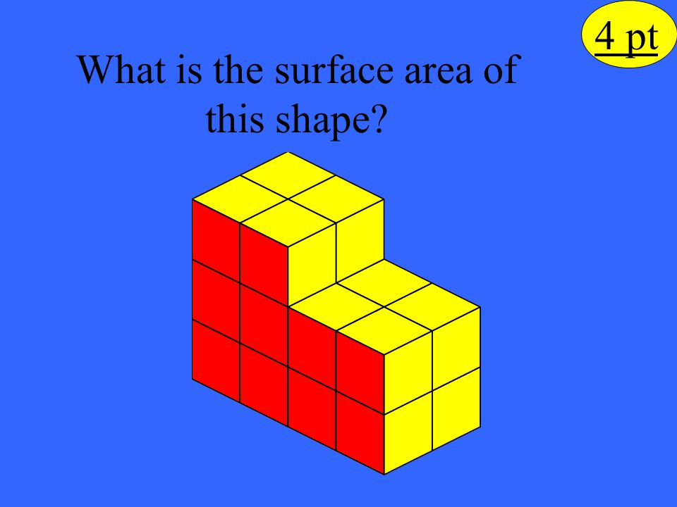 The surface area of this shape is 4 pt 20 red squares + 28 yellow squares = 48 square units