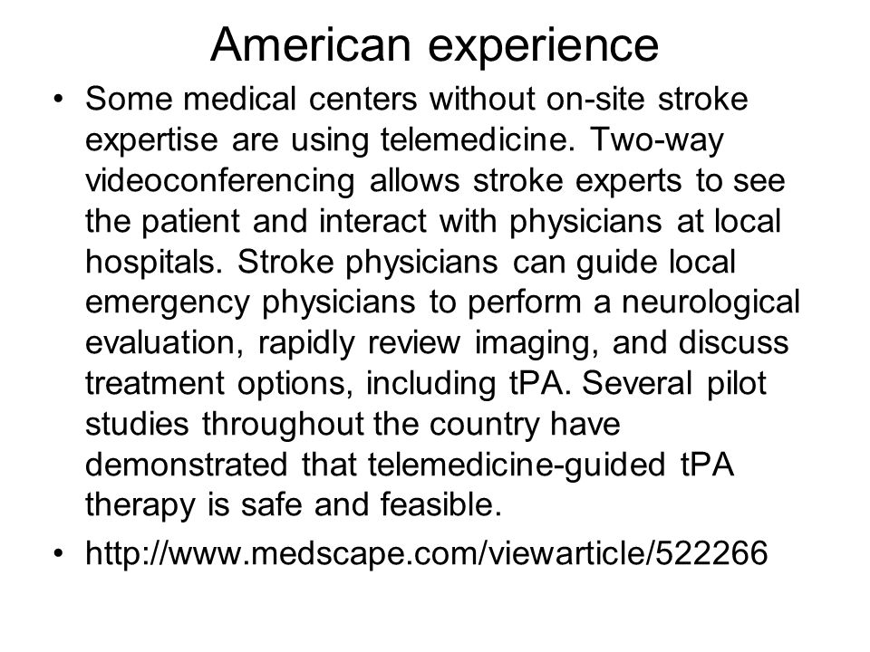 American experience Some medical centers without on-site stroke expertise are using telemedicine.