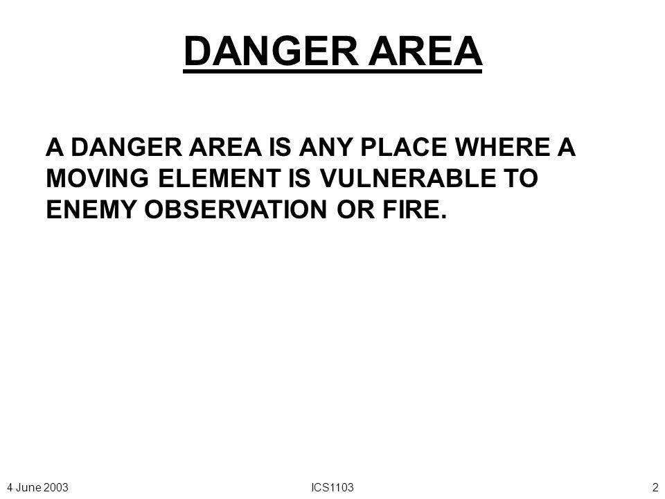4 June 2003ICS110312 DANGER AREA ORIGINAL DIRECTION OF MOVEMENT 1 ST LEG 3 RD LEG 2 ND LEG AVOIDING A DANGER AREA (90-DEGREE OFFSET)