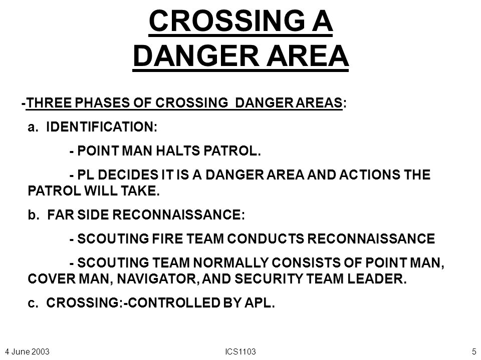4 June 2003ICS11034 LINEAR DANGER AREA - VULNERABLE TO ENEMY OBSERVATION OR FIRE PREDOMINATELY FROM FLANKS.