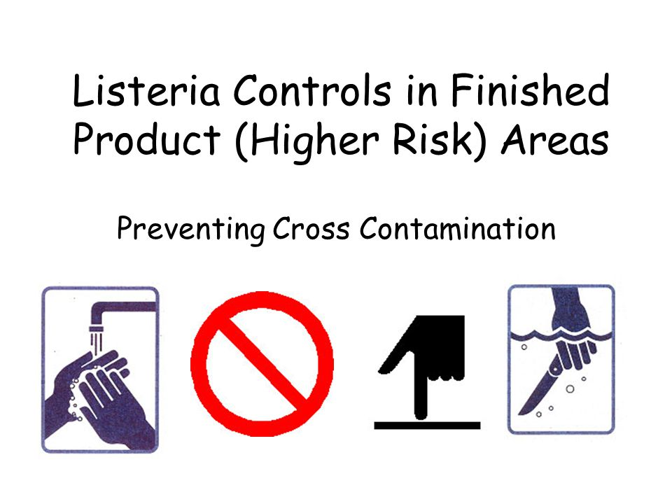 Listeria Controls in Finished Product (Higher Risk) Areas Preventing Cross Contamination