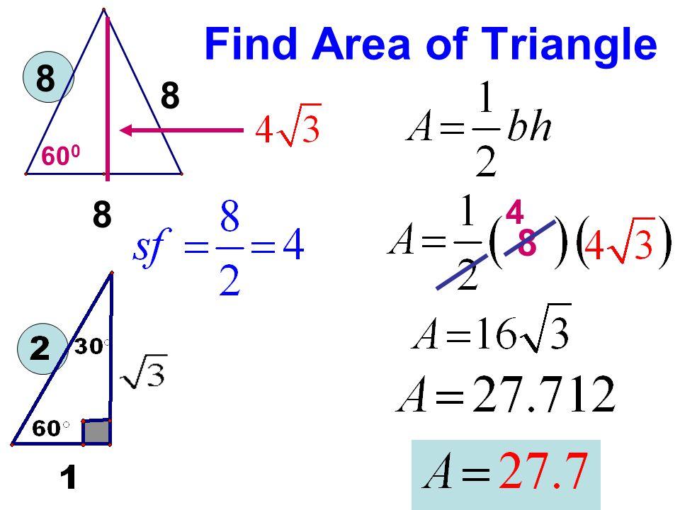 Find Area of Triangle 8 8 8 60 0 8 4