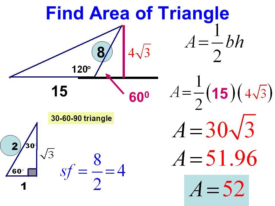 Find Area of Triangle 8 60 0 15 30-60-90 triangle