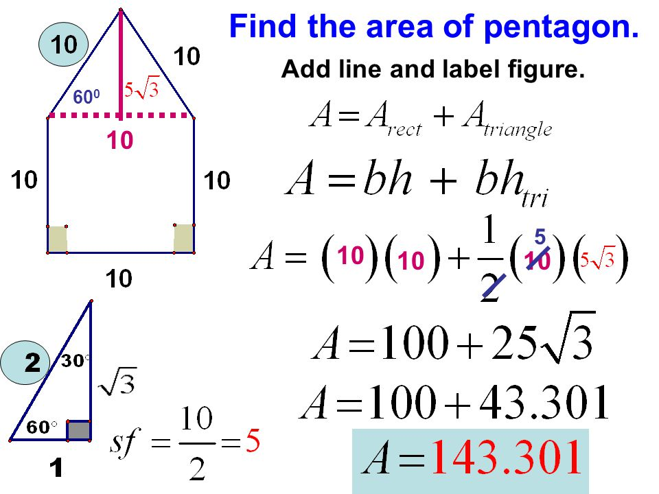 Find the area of pentagon. Add line and label figure. 10 60 0 5