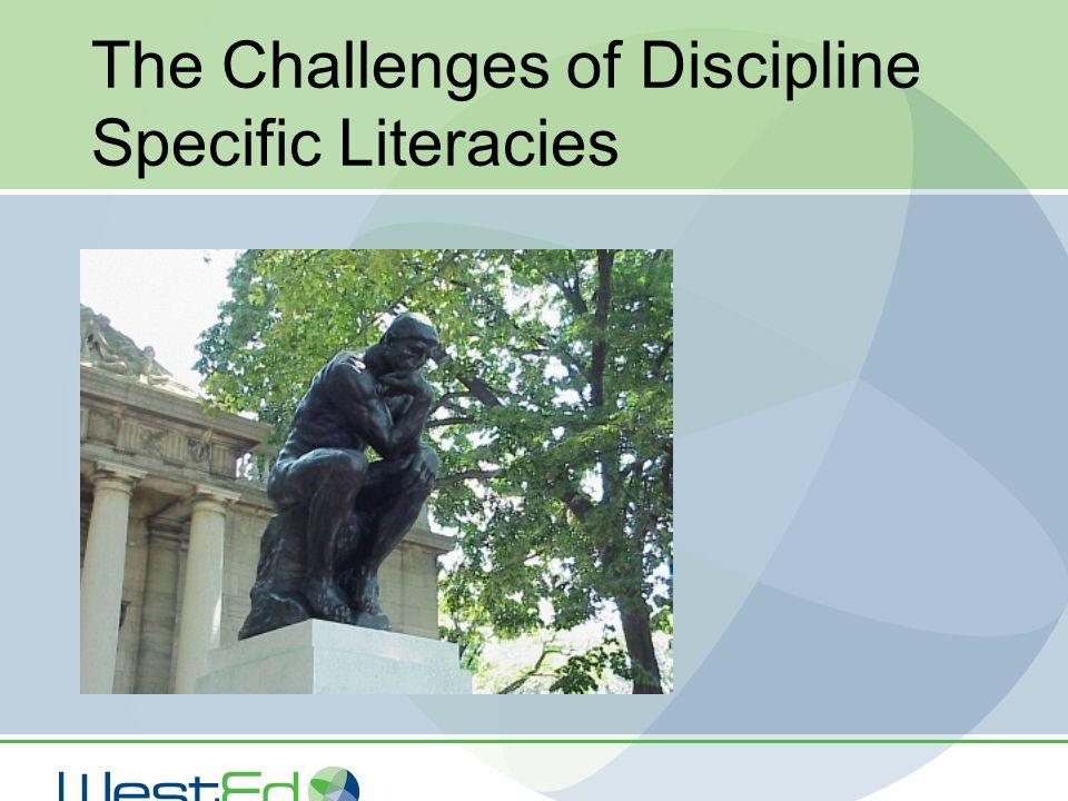 The Challenges of Discipline Specific Literacies
