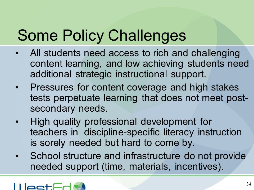 34 Some Policy Challenges All students need access to rich and challenging content learning, and low achieving students need additional strategic inst