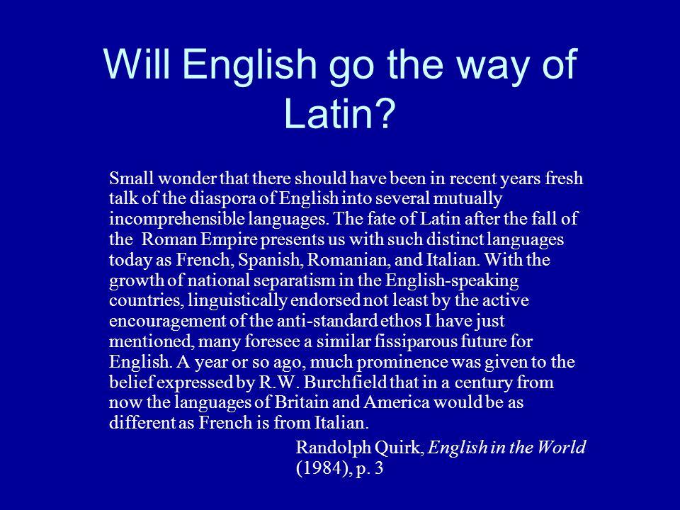 Will English go the way of Latin.