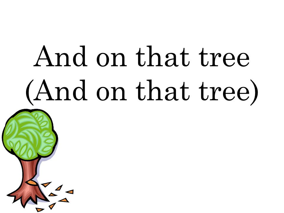 And on that tree (And on that tree)