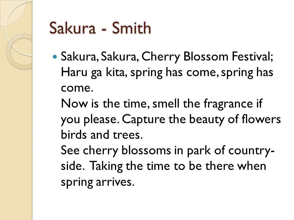 Sakura - Smith Sakura, Sakura, Cherry Blossom Festival; Haru ga kita, spring has come, spring has come.